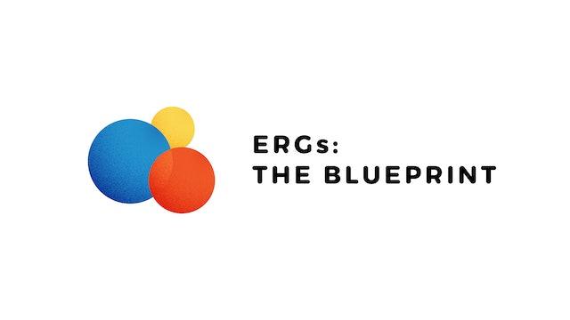 Episode 6: ERGs: The Blueprint