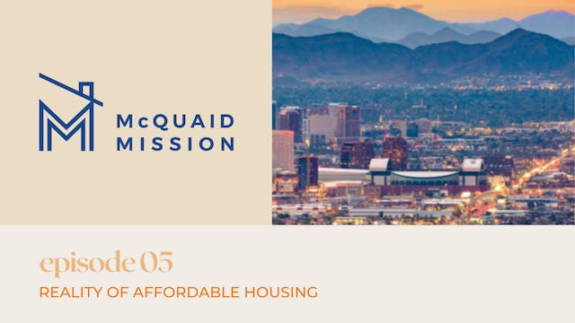 Episode 5: Reality of Affordable Housing
