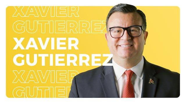 Xavier Gutierrez, President + CEO + A...