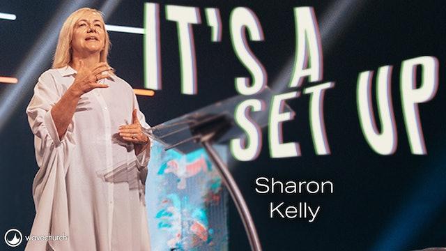 Sharon Kelly | It's a Set Up