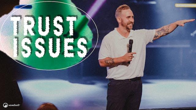 Trust Issues || Josh Kelly