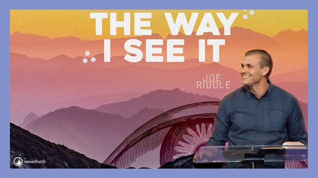 The Way I See It | Joe Riddle