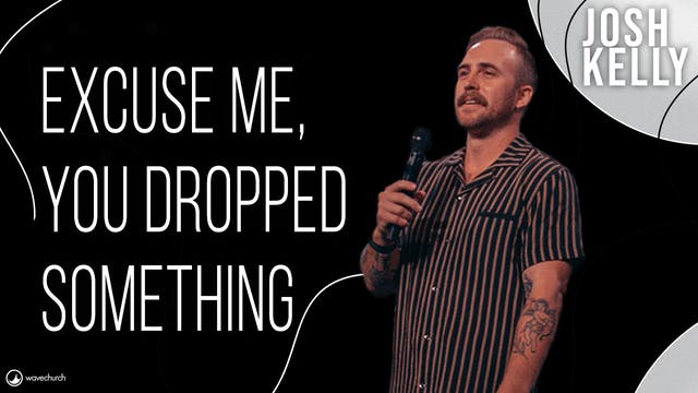 Josh Kelly | Excuse Me