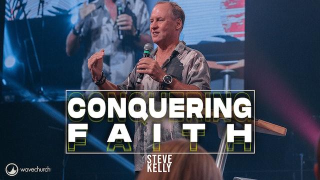 Steve Kelly   Conquering Faith