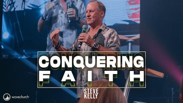 Steve Kelly | Conquering Faith