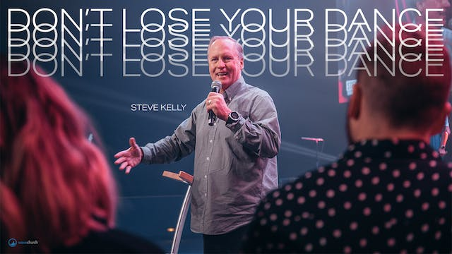 Steve Kelly | Don't Lose Your Dance