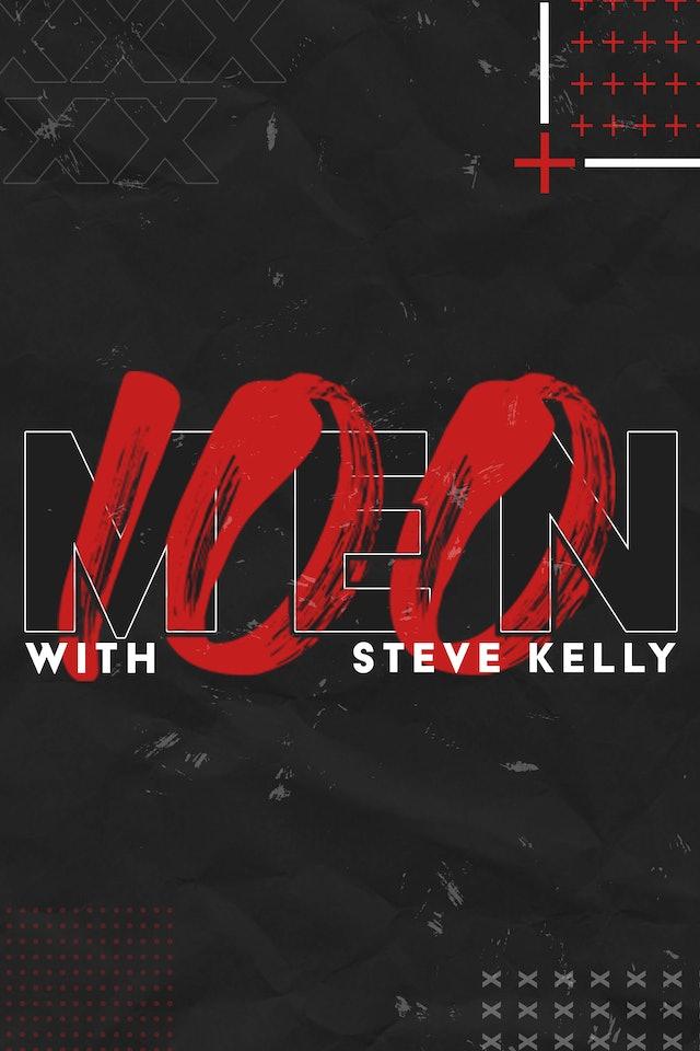 100 Men || Steve Kelly