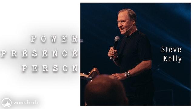 Steve Kelly    Power Presence Person