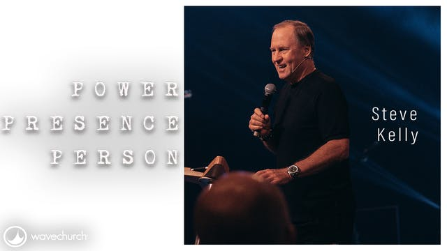 Steve Kelly || Power Presence Person