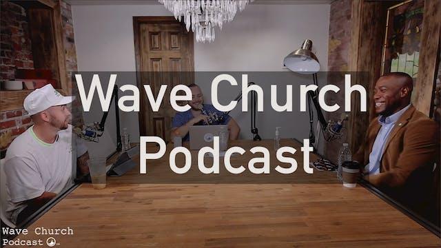 Wave Church Podcast | Aaron Rouse