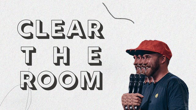 Josh Kelly | Clear the room
