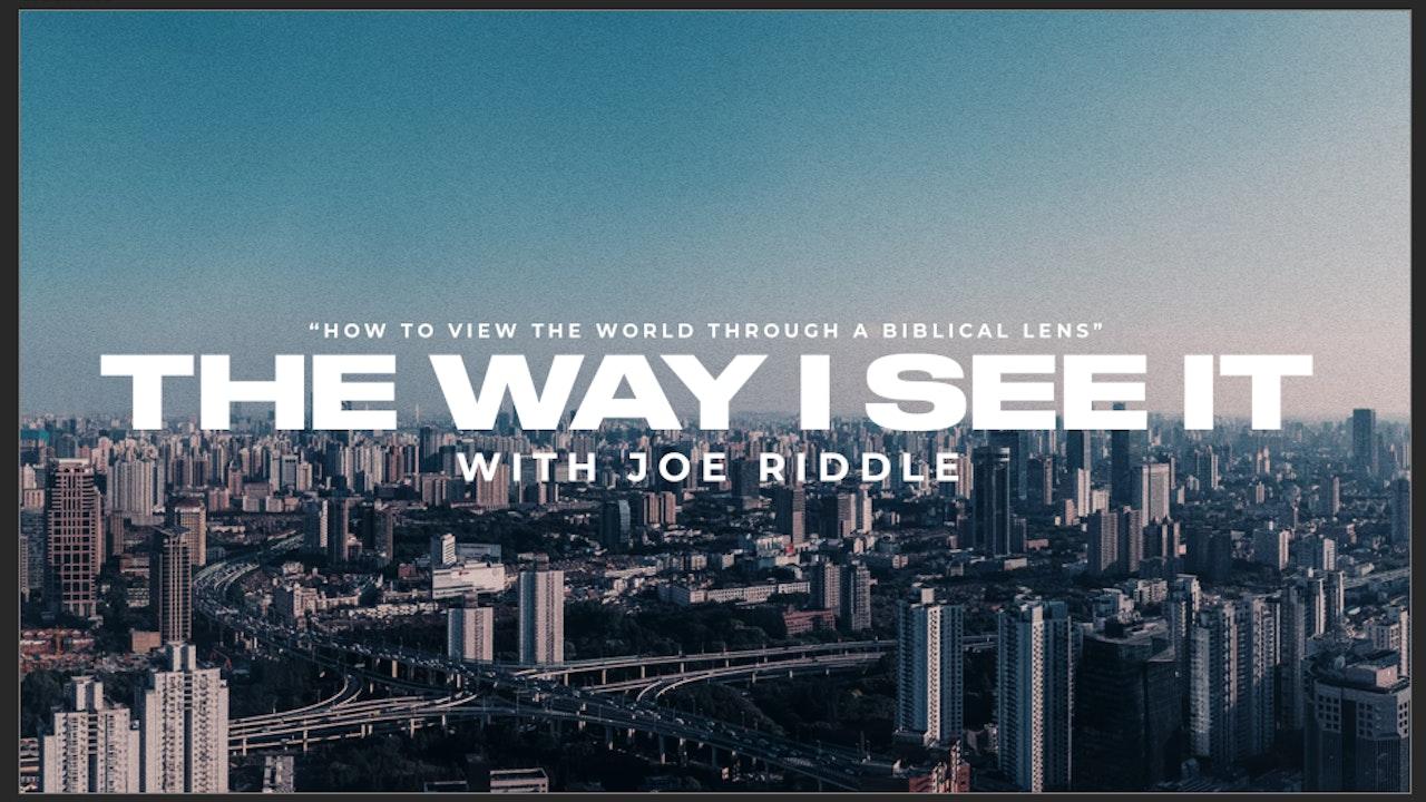 The Way I See It || Joe Riddle