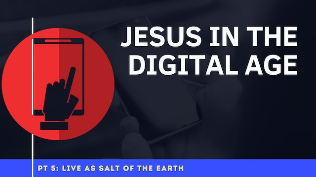 Jesus in the Digital Age - Part 5