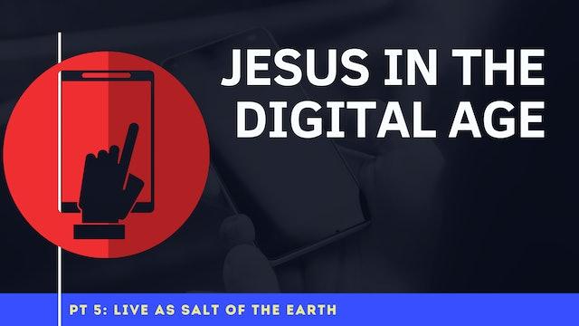 Jesus in the Digital Age - Part 5