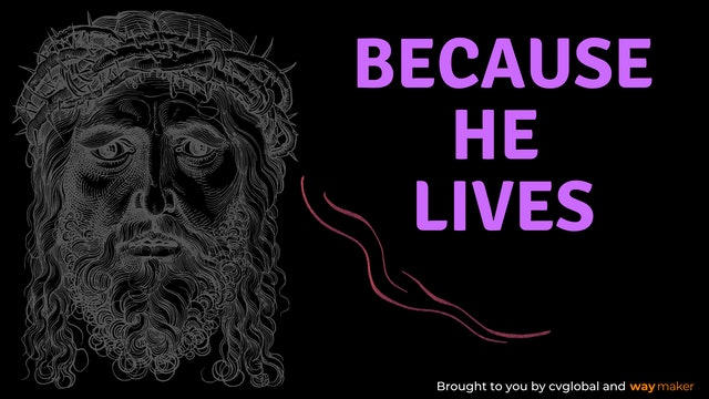 Because He Lives - Luis Cortez