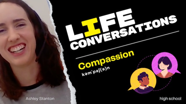 Life Conversations - Compassion - Development and Relief