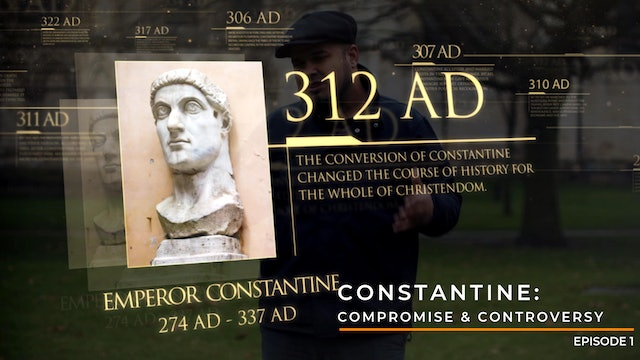 Episode 1: Constantine - Compromise and Controversy