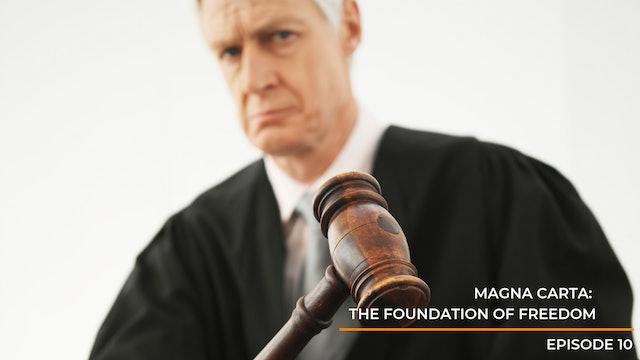 Episode 10: Magna Carta- The Foundation of Freedom