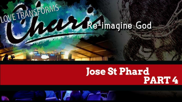 Jose St Phard - Re-imagine God Part 4