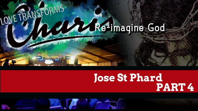 Jose St Phard - Re-imagine God Part 4