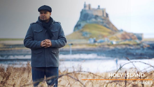 Episode 3: Holy Island