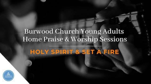 Holy Spirit & Set A Fire