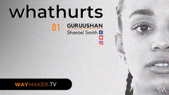 Episode 1: whathurts - Shantal Smith