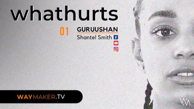 Episode 1: whathurts - Shantal Smith