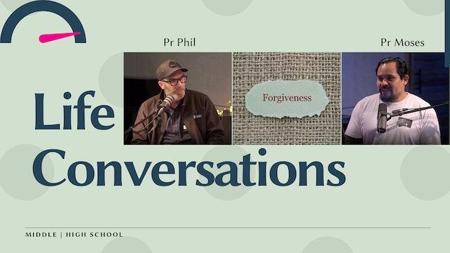 Life Conversations: Forgiveness - with Pr Moses & Pr Phil