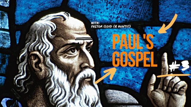 Paul's Gospel - Presentation 3