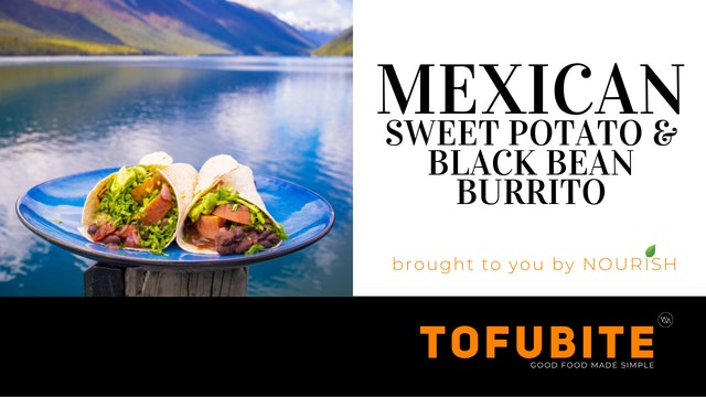 Nourish: Mexican Sweet Potato and Black Bean Burrito