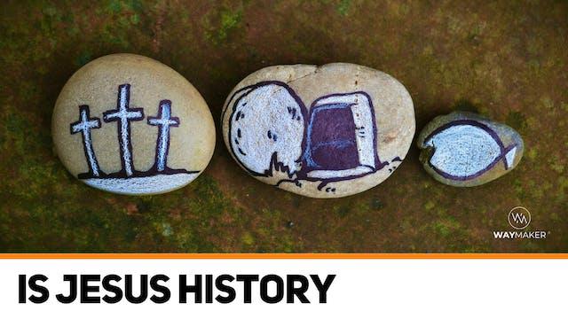 Is Jesus History