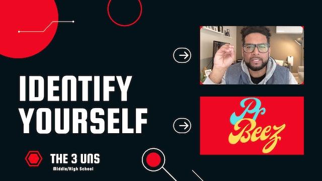 Identify Yourself - with Pr Beez