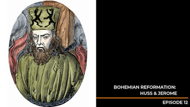 Episode 12: Bohemian Reformation - Hu...