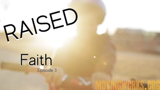 RAISED Episode 3 - Faith