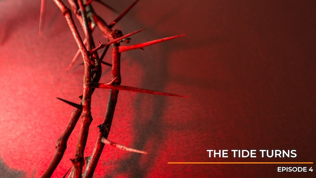 Episode 4: The Tide Turns