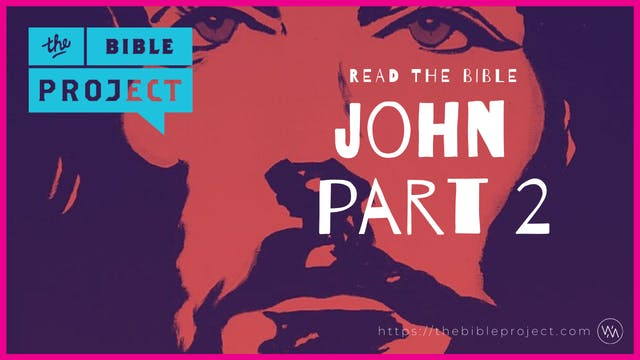 The Gospel Of John Overview (Part 2)