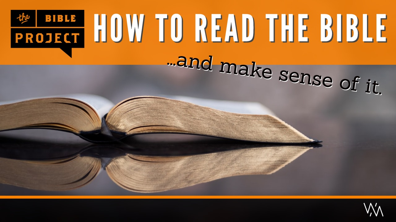 THE BIBLE PROJECT: HOW TO READ THE BIBLE