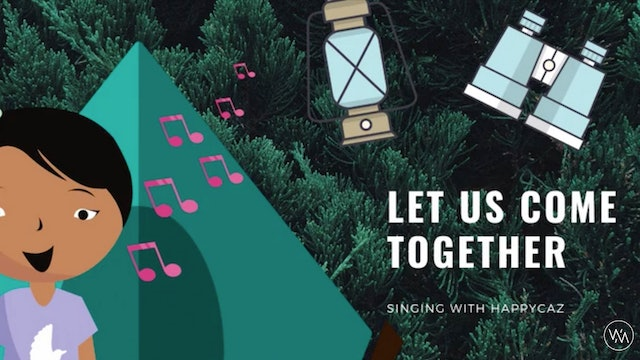 Singing With HAPPYCAZ: Let Us Come Together