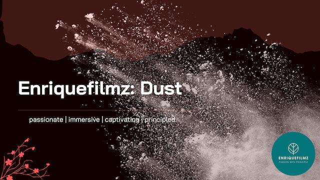 Enriquefilmz: Dust