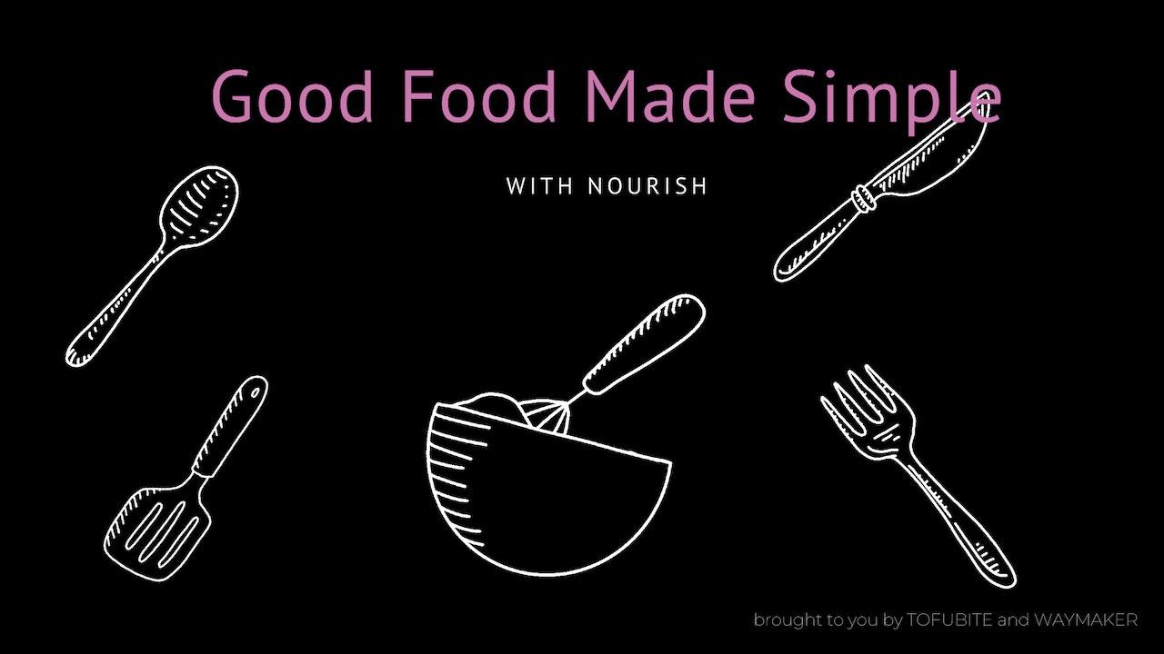 NOURISH: Good Food Made Simple