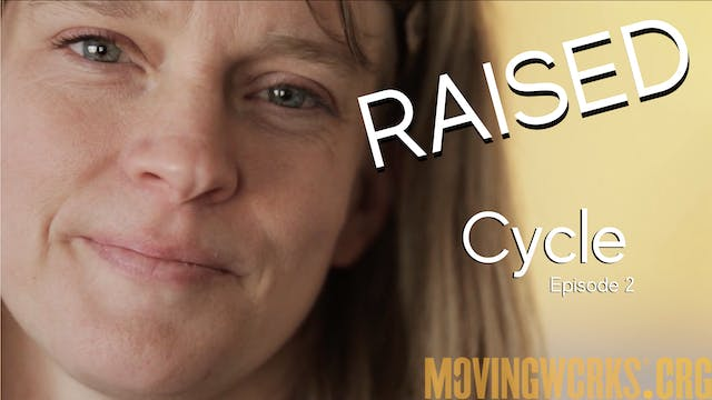 RAISED Episode 2 - Cycle