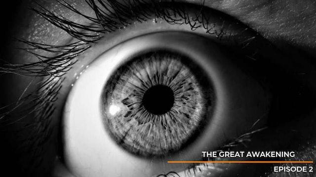 Episode 2: The Great Awakening