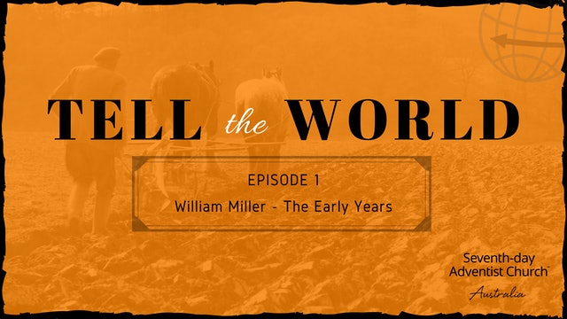 William Miller - The Early Years