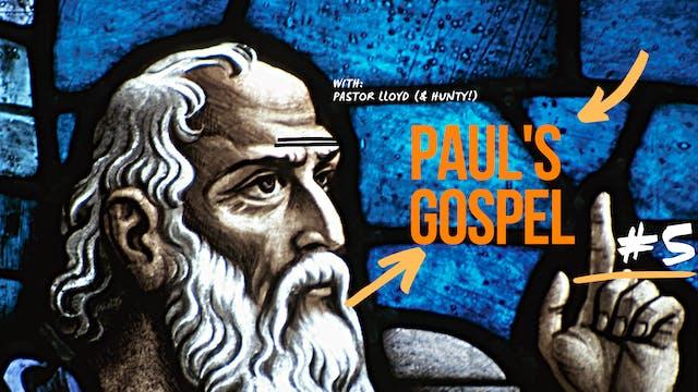 Paul's Gospel - Presentation 5