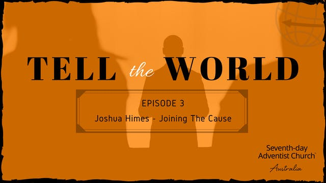 Joshua Himes - Joining the Cause