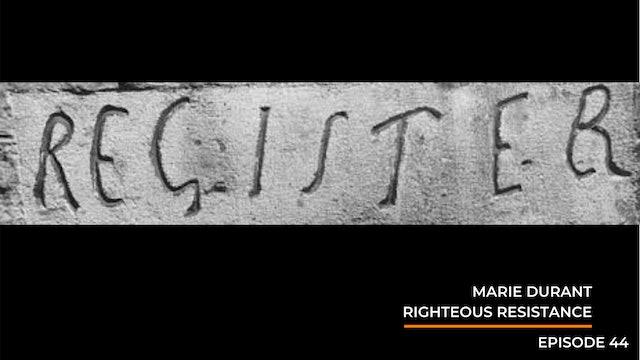 Episode 44: Marie Durant - Righteous Resistance