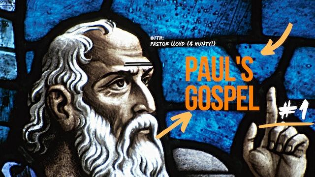 Paul's Gospel - Presentation 1