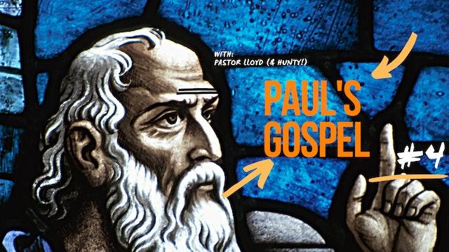 Paul's Gospel - Presentation 4