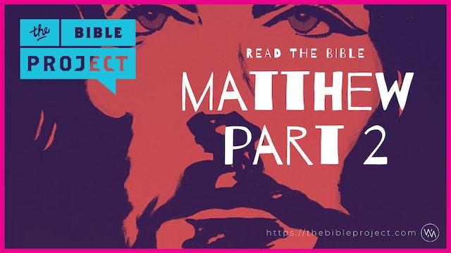 The Gospel Of Matthew Overview (Part 2)